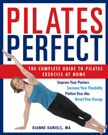 Pilates Perfect by Dianne Daniels, MA
