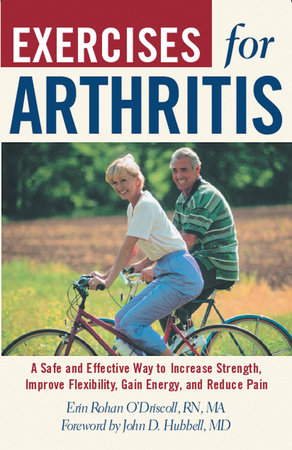 Exercises For Arthritis by Erin Rohan O'Driscoll, RN, MA