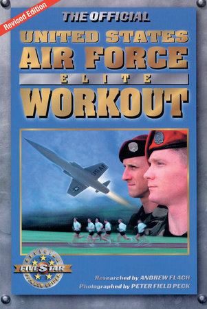 The Official United States Air Force Elite Workout by Andrew Flach