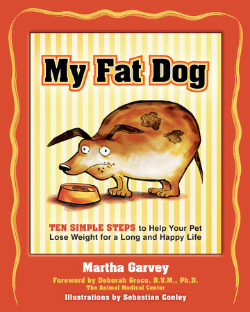 My Fat Dog by Martha Garvey
