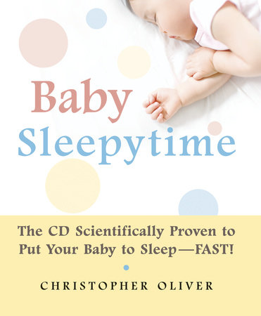 Baby Sleepytime by Christopher Oliver