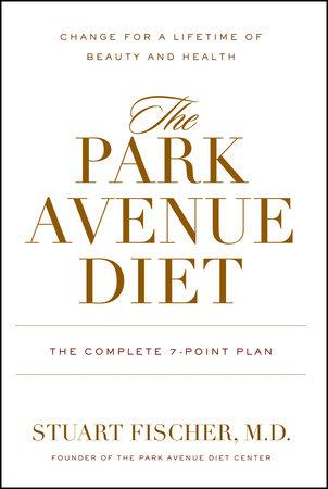 The Park Avenue Diet by Stuart Fischer, M.D.