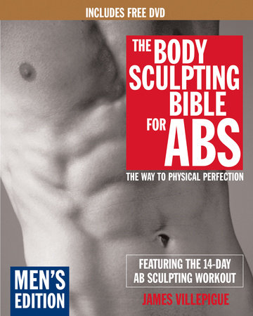 The Body Sculpting Bible for Abs: Men's Edition, Deluxe Edition by James Villepigue
