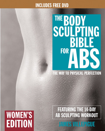 The Body Sculpting Bible for Abs: Women's Edition, Deluxe Edition by James Villepigue and Mike Mejia