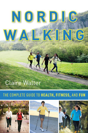 Nordic Walking by Claire Walter