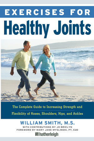 Exercises for Healthy Joints by William Smith