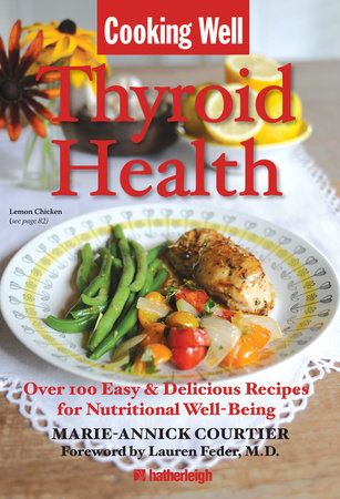 Cooking Well: Thyroid Health by Marie-Annick Courtier