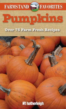 Pumpkins: Farmstand Favorites by
