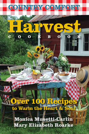 Harvest Cookbook: Country Comfort by Monica Musetti-Carlin and Mary Elizabeth Roarke