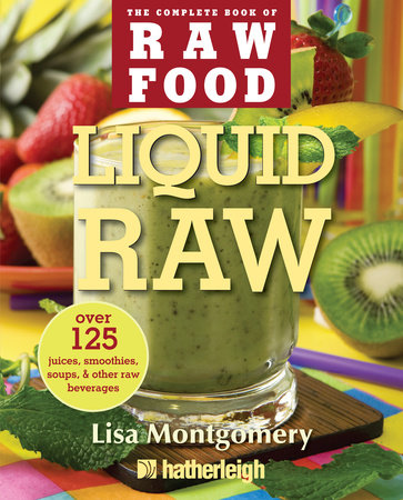 Liquid Raw by Lisa Montgomery