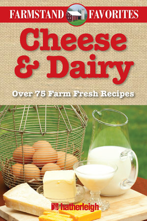 Cheese & Dairy: Farmstand Favorites by