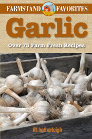 Garlic: Farmstand Favorites