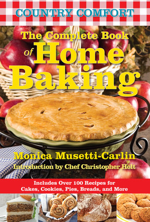 The Complete Book of Home Baking: Country Comfort by Monica Musetti-Carlin