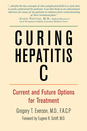 Curing Hepatitis C by Gregory T. Everson