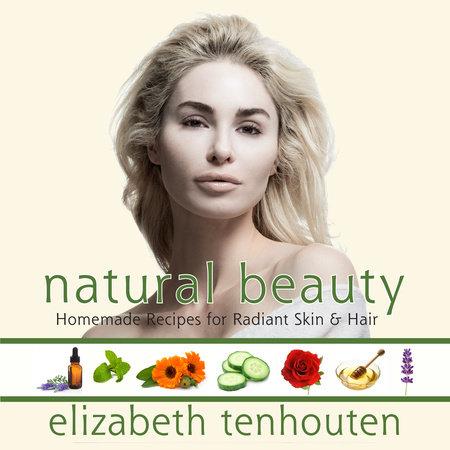 Natural Beauty by Elizabeth TenHouten