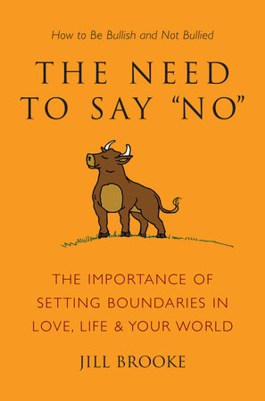 The Need to Say No by Jill Brooke