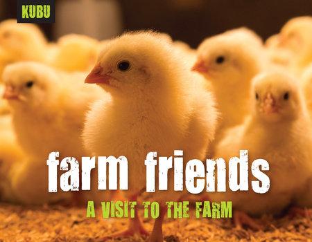 Farm Friends by KUBU