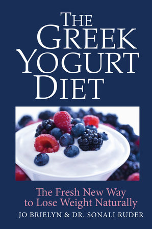 The Greek Yogurt Diet by Jo Brielyn and Dr. Sonali Ruder