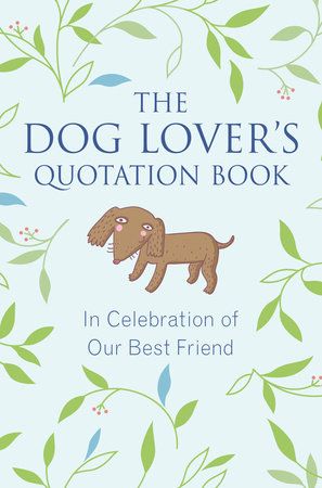 The Dog Lover's Quotation Book
