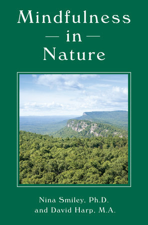 Mindfulness in Nature by Nina Smiley and David Harp