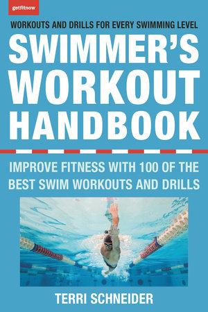 The Swimmer's Workout Handbook by Terri Schneider
