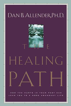 The Healing Path by Dan B. Allender