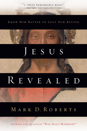 Jesus Revealed by Mark D. Roberts