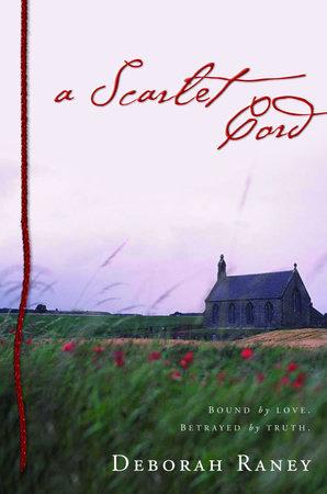 A Scarlet Cord by Deborah Raney