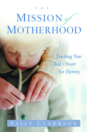 The Mission of Motherhood