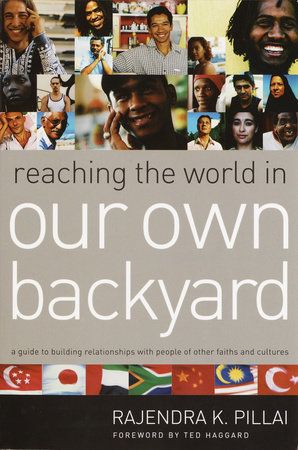 Reaching the World in Our Own Backyard by Rajendra Pillai