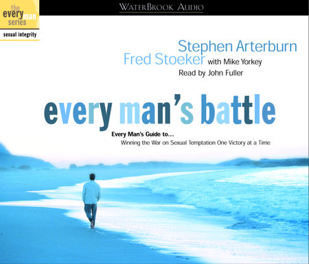 Every Man's Battle Audio by Stephen Arterburn and Fred Stoeker