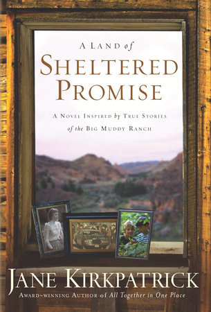 A Land of Sheltered Promise by Jane Kirkpatrick