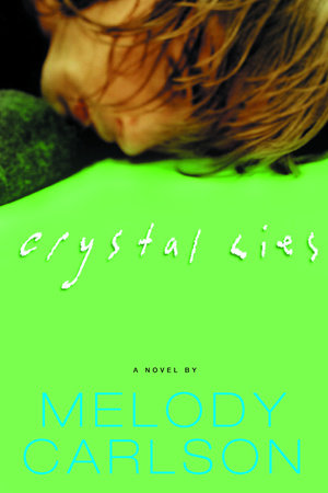 Crystal Lies by Melody Carlson