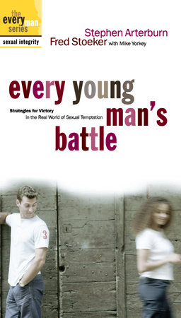 Every Young Man's Battle by Guardian Enterprise Group, Inc., Stephen Arterburn and Fred Stoeker