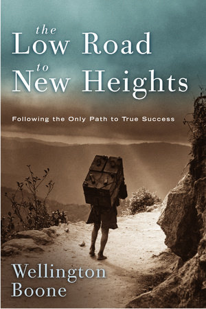 The Low Road to New Heights by Wellington Boone