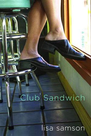 Club Sandwich by Lisa Samson