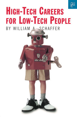 High-Tech Careers for Low-Tech People, Second Edition by Bill Schaffer