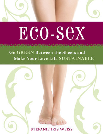 Eco-Sex by Stefanie  Iris  Weiss