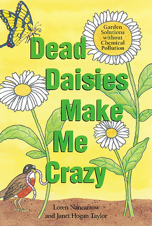 Dead Daisies Make Me Crazy by Loren Nancarrow and Janet Hogan Taylor