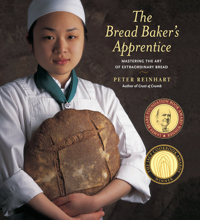 The Bread Baker's Apprentice by Peter Reinhart