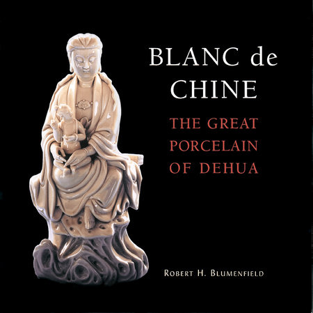 Blanc de Chine by Robert H. Blumenfield