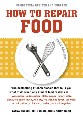 How to Repair Food, Third Edition by Tanya Zeryck, John Bear and Marina Bear