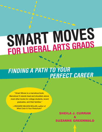 Smart Moves for Liberal Arts Grads by Sheila Curran and Suzanne Greenwald