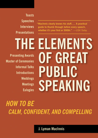 The Elements of Great Public Speaking by J. Lyman Macinnis
