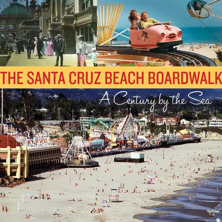The Santa Cruz Beach Boardwalk by Santa Cruz Seaside Company