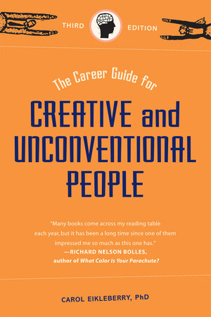 The Career Guide for Creative and Unconventional People by Carol Eikleberry