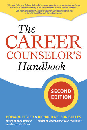 The Career Counselor's Handbook by Howard Figler and Richard N. Bolles