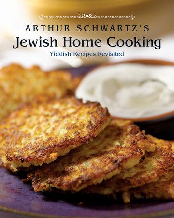 Arthur Schwartz's Jewish Home Cooking by Arthur Schwartz