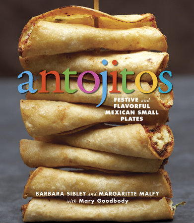 Antojitos by Barbara Sibley, Margaritte Malfy and Mary Goodbody
