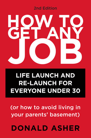 How to Get Any Job, Second Edition by Donald Asher